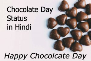 Happy Chocolate Day Status 2020 – Images, Quotes, Shayari, Status