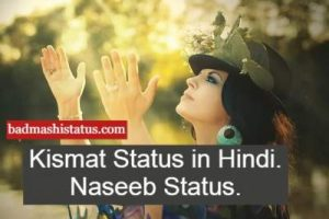 Best 150+ Naseeb Status, Taqdeer, Muqaddar, Destiny, Luck, Kismat Status in Hindi, Quotes, Shayari in Hindi